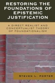 Restoring The Foundations Of Epistemic Justification: A Direct Realist And Conceptualist Theory Of F