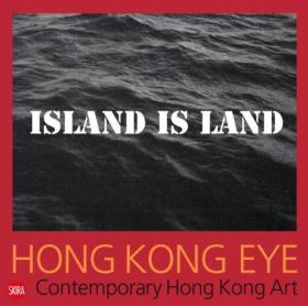 Hong Kong Eye: Hong Kong Contemporary Art  香港眼:香港当代艺术