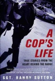 A Cops Life: True Stories From The Heart Behind The Badge