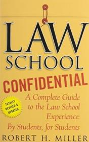 Law School Confidential: A Complete Guide To The Law School Experience: By Students  For Students