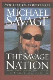 The Savage Nation: Saving America From The Liberal Assault On Our Borders  Language And Culture