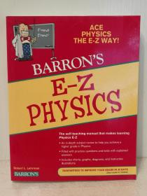 全彩图解:美国中学趣味物理教材 E-Z Physics (Barrons E-Z Series) The Self-Teaching Manual that Makes Learning Physics E-Z (原版教材) 英文原版书