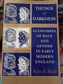 珍藏图书 外文原版 正版现货  Things of Darkness: Economies of Race and Gender in Early Modern England事情的黑暗:经济早期现代英国的种族和性别