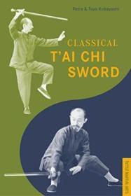 Classical Tai Chi Sword (tuttle Martial Arts)