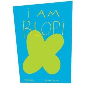 """I am Blop! 我是""""蝶形""""! (法国插画家赫威-托雷给孩子的艺术书,精装)"""