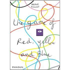 The Game of Red, Yellow & Blue [Hardcover] 红黄蓝的游戏(法国插画家赫威-托雷给孩子的艺术书,精装)