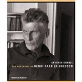 An Inner Silence:The Portraits of Henri Cartier-Bresson 布列松