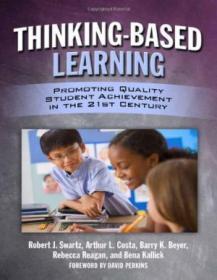 Thinking-BasedLearning:PromotingQualityStudentAchievementinthe21stCentury