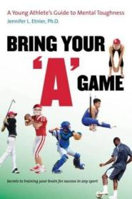 Bring Your  a  Game: A Young Athletes Guide To Mental Toughness