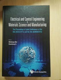 EIectrical and Control Engineering Materials Science and ManufacturingThe Proceedings of Joint C0nferences of the 6th (ICECE2015) and the 4th (ICMSM2015)