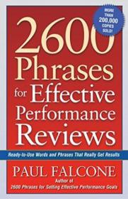 2600 Phrases For Effective Performance Reviews: Ready-to-use Words And Phrases That Really Get Resul