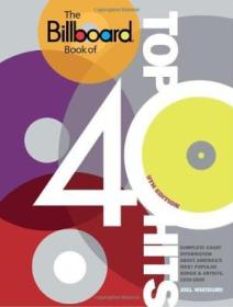 The Billboard Book Of Top 40 Hits  9th Edition: Complete Chart Information About Americas Most Popu