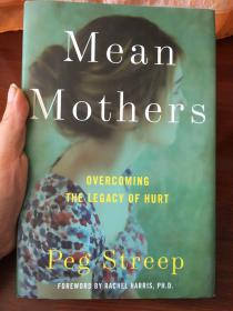 Mean Mothers:Overcoming the Legacy of Hurt