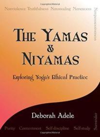 The Yamas & Niyamas: Exploring Yogas Ethical Practice