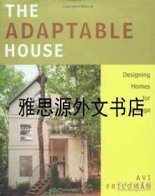 【包邮】The Adaptable House : Designing Homes For Change