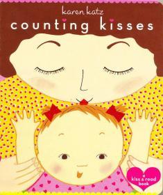 Counting Kisses: A Kiss & Read Book  数数亲吻宝宝的次数:亲宝宝&阅读书(妈咪说故事)