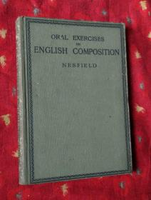 ORAL EXERCISES IN ENGLISH COMPOSITION NESFIELD【英文版32开精装】