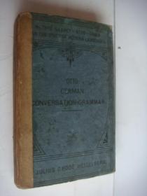 GERMAN CONVERSATION-GRAMMAR  英文原版,1911年,内有英语和德语 (有德文花体字) 布面精装32开421页