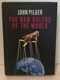 约翰·皮尔格 谁在掌控全球:世界新规则 The New Rules of the World by John Pilger (新闻)英文原版书