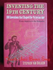 Inventing the 19th Century: 100 Inventions That Shaped the Victorian Age, from Aspirin to the Zeppelin(英语原版 精装本)发明19世纪:塑造维多利亚时代的100项发明,从阿斯匹林到齐柏林飞艇