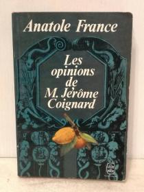 阿纳托尔·法朗士 Anatole France:Les opinions de M. Jérôme Coignard: Recueillies par Jacques Tournebroche Grands caractères (经典)法文原版书