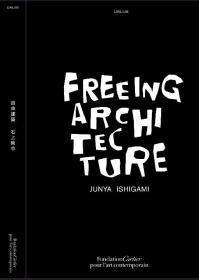 全新现货   Junya Ishigami:Freeing Architecture石上纯也  自由建筑    中英文对照