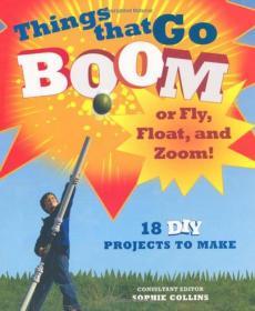 儿童DIY机器技能项目Things That Go Boom or Fly Float and Zoom 英文原版