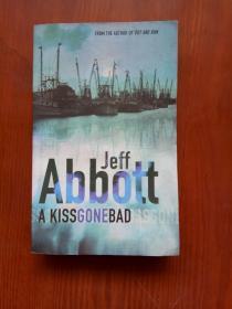 变坏的吻 A Kiss Gone Bad(Jeff Abbott) 英文原版