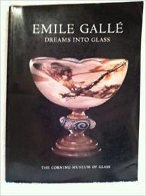 Emile Galle: Dreams into Glass