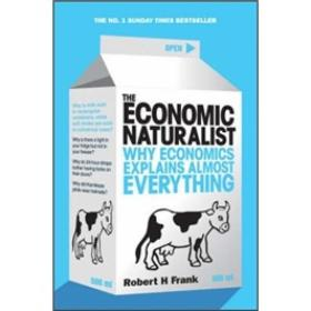 The Economic Naturalist:Why Economics Explains Almost Everything