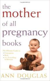 英文原版书 The Mother of All Pregnancy Books 妇女怀孕生产育儿大全指南 by Ann Douglas 畅销书
