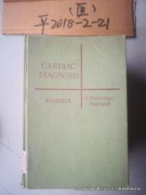 英文原版医学图书:心脏诊断学 CARDIAC DIAGNOSIS A PHYSIOLOGIC APPROACH