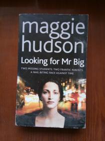 寻找大人物 Looking For Mr Big(Maggie Hudson) 英文原版