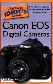 The Complete Idiots Guide to Canon Eos Digital Cameras