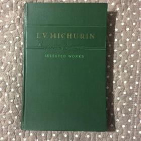 I.V.MICHURIN SELECTED WORKS米丘林选集(内有大量插图且有彩图)