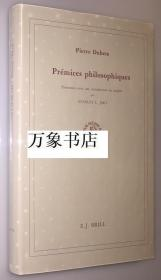 Duhem  迪昂 Jaki (编) :  Premices Philosophiques (Brills Studies in Intellectual History 3) 法文原版  1987年初版   精装本带封套  私藏如新