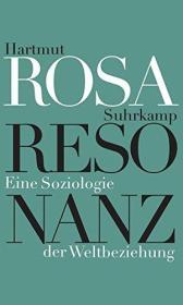 德文原版 Resonanz: Eine Soziologie der Weltbeziehung 共鸣: 关于世界关系的社会学 德语 哈特穆特·罗萨