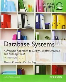 Database Systems: A Practical Approach to Design, Implementation, and Management, Global Edition数据库系统,设计实现与管理实用方法