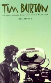 Tim Burton: An Unauthorized Biography Of The Filmmaker