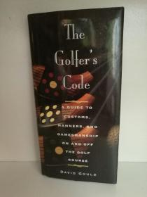 David Gould:The Golfers Code: A Guide to Customs, Manners, and Gamemanship On and Off the Golf Course (高尔夫) 英文原版书