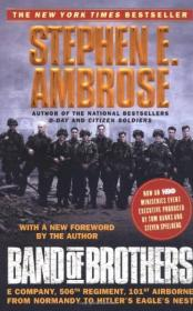 Band of Brothers:E Company, 506th Regiment, 101st Airborne from Normandy to Hitlers Eagles Nest