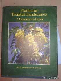 PLANTS FOR TROPICAL LANDSCAPES AGARDENERS GUIDE 热带园林植物园丁指南 外文原版精装