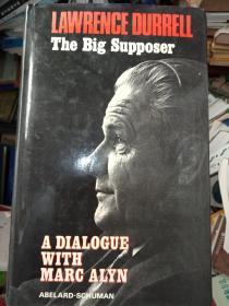 珍藏图书 外文原版 正版现货  LAWRENCE DURRELL The Big Supposer   A Dialogue with Marc Alyn 劳伦斯·德勒尔和马克·艾林的对话