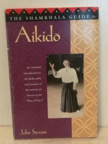 合气道的哲学与训练 The Shambhala  Guide to Aikido by John Stevens (日本)英文原版书