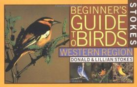 Stokes Beginner's Guide to Birds: Western Region