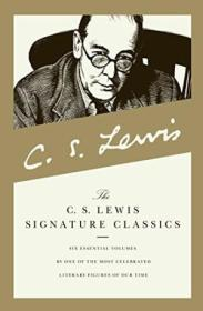 C. S. Lewis Signature Classics: Mere Christianity  The Screwtape Letters  A Grief Observed  The Prob