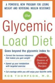 The Glycemic-load Diet: A Powerful New Program For Losing Weight And Reversing Insulin Resistance (d