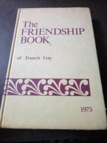 THE FEIENDSHIP BOOK of francis gay