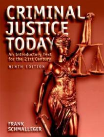 Criminal Justice Today: An Introductory Text For The 21st Century (9th Edition)