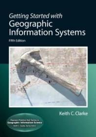 Getting Started With Geographic Information Systems (5th Edition) (pearson Prentice Hall Series In G